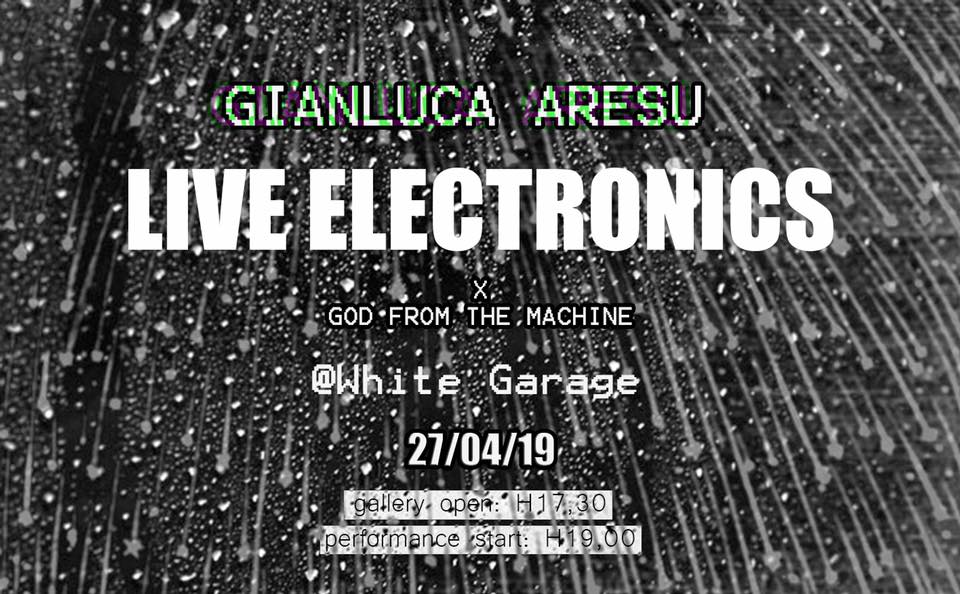 Gianluca Aresu: live electronics for God From The Machine